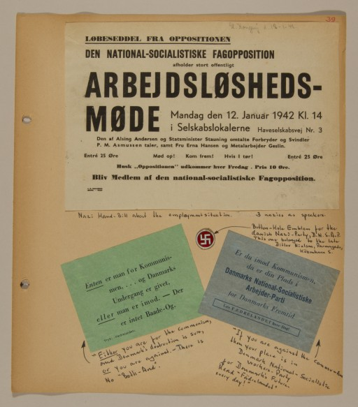 """<p>Page from volume 2 of a set of scrapbooks compiled by Bjorn Sibbern, a Danish policeman and resistance member, documenting the German occupation of <a href=""""/narrative/4236/en"""">Denmark</a>. Bjorn's wife Tove was also active in the Danish resistance. After World War II, Bjorn and Tove moved to Canada and later settled in California, where Bjorn compiled five scrapbooks dedicated to the Sibbern's daughter, Lisa. The books are fully annotated in English and contain photographs, documents and three-dimensional artifacts documenting all aspects of the German occupation of Denmark. This page contains handbills of the Danish Nazi party.</p>"""