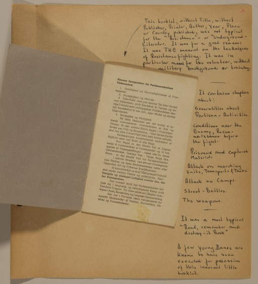 """<p>Page from volume 5 of a set of scrapbooks compiled by Bjorn Sibbern, a Danish policeman and resistance member, documenting the German occupation of <a href=""""/narrative/4236/en"""">Denmark</a>. Bjorn's wife Tove was also active in the Danish resistance. After World War II, Bjorn and Tove moved to Canada and later settled in California, where Bjorn compiled five scrapbooks dedicated to the Sibbern's daughter, Lisa. The books are fully annotated in English and contain photographs, documents and three-dimensional artifacts documenting all aspects of the German occupation of Denmark. This page contains the resistance fighting manual published without any identifying marks on the cover.</p>"""