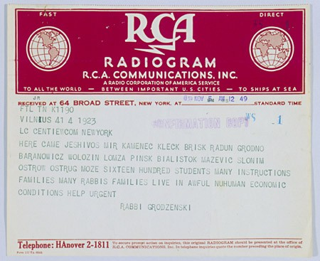 <p>A second RCA Radiogram telegram from Rabbi Grodzenski, Chief Rabbi of Vilna, to the Central Relief Committee in New York. He requests aid for refugees who have gathered in Vilna. The telegram says that more than 1,600 yeshiva students and their families from over 10 cities throughout Poland have fled to Vilna, where they remain in terrible living conditions. November 5, 1939. [From the USHMM special exhibition Flight and Rescue.]</p>