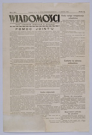 "<p>Polish-language newspaper for refugees in Shanghai: Wiadomosci, ""News for War Refugees in Shanghai."" [From the USHMM special exhibition Flight and Rescue.]</p>"