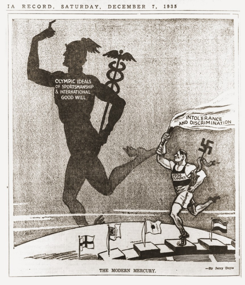 """<p>This cartoon, """"The Modern Mercury"""" by Jerry Doyle, appeared in The Philadelphia Record, December 7, 1935. The faded large figure in the background bears the label """"Olympics ideals of sportsmanship and international good will."""" The image of Hitler in the foreground bears the words """"1936 Olympics,"""" """"Intolerance and discrimination,"""" and """"Nazism.""""</p>"""