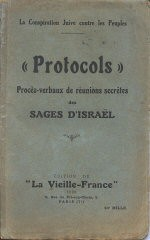 <p>Like many editions of the Protocols of the Elders of Zion published in the 1920s, this French-language version charges that Jews are a foreign and dangerous influence. Published in Paris, 1920.</p>