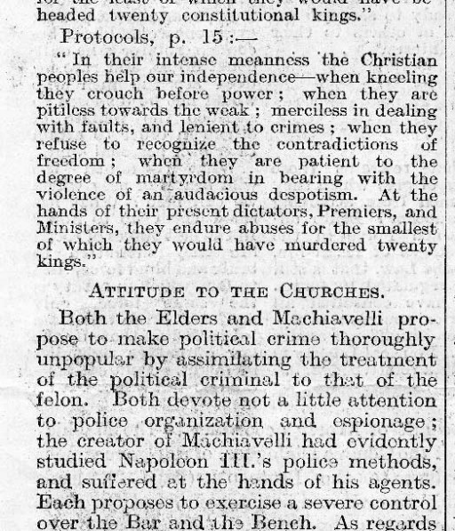 "<p>In this London Times article, reporter Philip Graves compared passages from Maurice Joly's Dialogue in Hell Between Machiavelli and Montesquieu (1864) side-by-side with the Protocols of the Elders of Zion in order to prove that the Protocols was plagiarized. Other investigations revealed that one chapter of a Prussian novel, Hermann Goedsche's Biarritz (1868), also ""inspired"" the Protocols. Times (London), August 17, 1921.</p>"