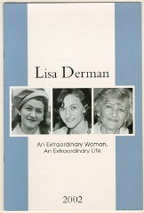 "<p>Cover of a memorial booklet for <a href=""/narrative/10366/en"">Lisa Derman</a> (<em>Lisa Derman: An Extraordinary Woman, An Extraordinary Life</em>, published by Louis Weber Publications International, Ltd.).</p>"