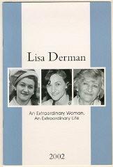 "<p>Cover of a memorial booklet for <a href=""/narrative/10366/en"">Lisa Derman</a> (<em>Lisa Derman: An Extraordinary Woman, An Extraordinary Life</em>, published by Louis Weber Publications International, Ltd.).</p>"