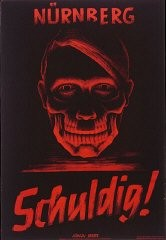 <p>Poster: Nuremberg / Guilty! After the end of the war and the defeat of Nazi Germany, Allied occupation authorities in Germany used posters such as this one to emphasize the criminal nature of the Nazi regime.</p>