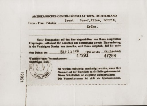 <p>This document from the American Consul-General in Vienna certifies that the Trost family applied for American visas on September 15, 1938. It states that the family (Josef, Alice, Dorrit, and Erika) were placed on the waiting list for visas with the numbers 47291-47294.</p>
