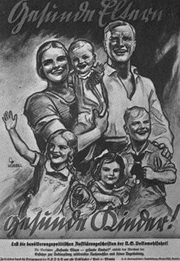 "<p>A Nazi propaganda poster encourages healthy Germans to raise a large family. The caption, in German, reads: ""Healthy Parents have Healthy Children."" Germany, date uncertain.</p>"