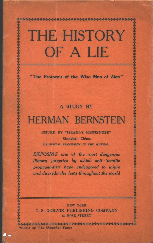 "<p><em>New York Herald</em> reporter Herman Bernstein declared the Protocols ""a cruel and terrible lie invented for the purpose of defaming the entire Jewish people."" Published in New York, 1921, reprinted 1928.</p>"