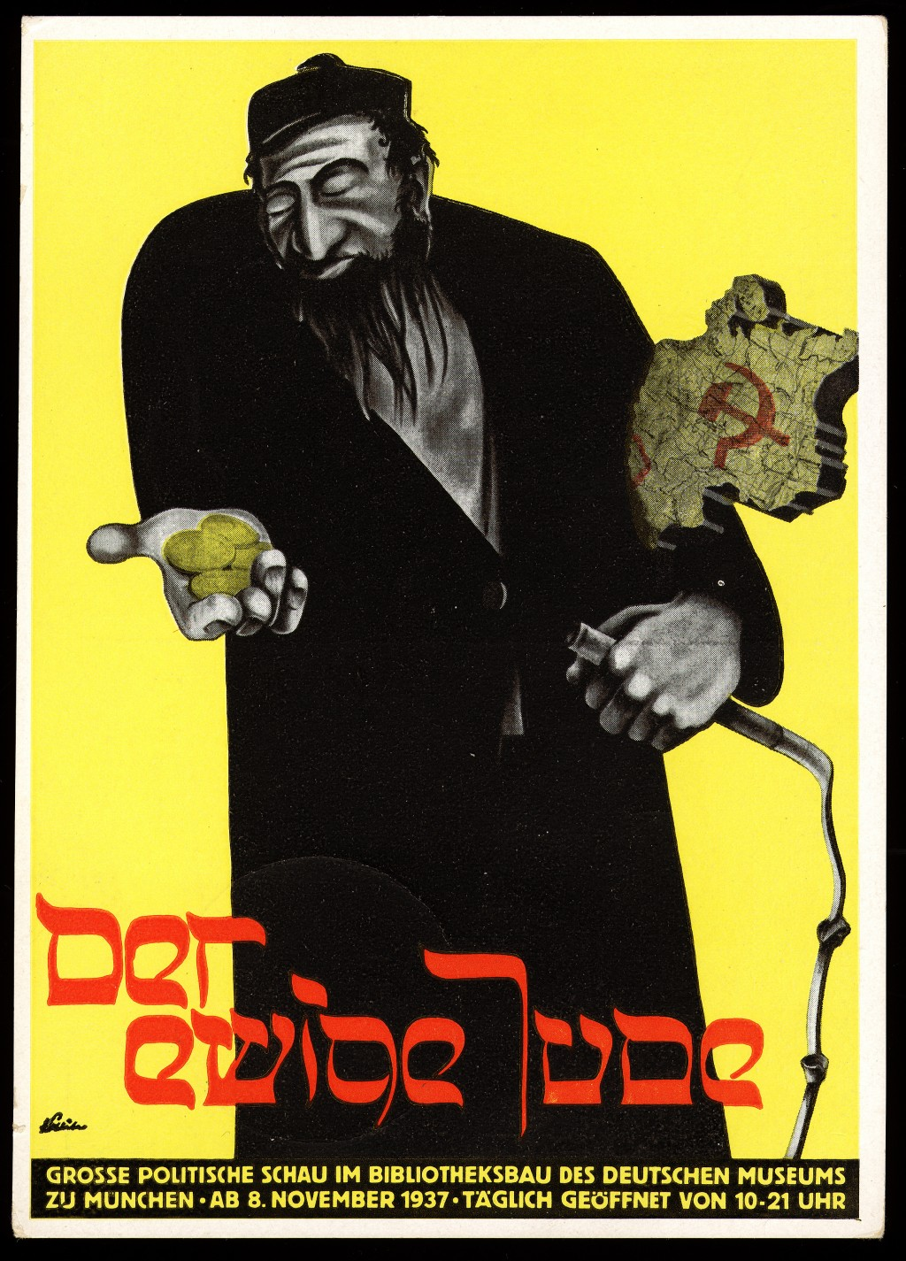 <p>Poster for the antisemitic museum exhibition <em>Der ewige Jude</em> (The Eternal Jew) characterizes Jews as Marxists, moneylenders, and enslavers. Munich, Germany, November 8, 1937.</p>