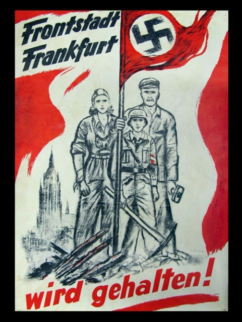 "This poster from 1945 shows an embattled German family proclaiming, ""Frontline City Frankfurt will be held!"" [LCID: p820g]"