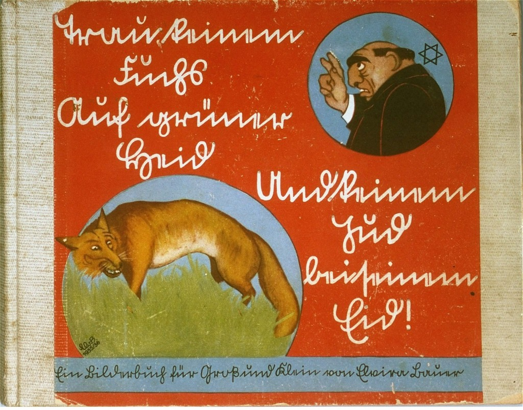 """<p>جلد یک کتاب آلمانی ویژه کودکان با مضمون یهودی ستیزی، تحت عنوان """"نه به هیچ روباهی در چمن زار سبز اعتماد کن و نه به قسم هیچ یهودی."""" آلمان، 1936.</p>"""