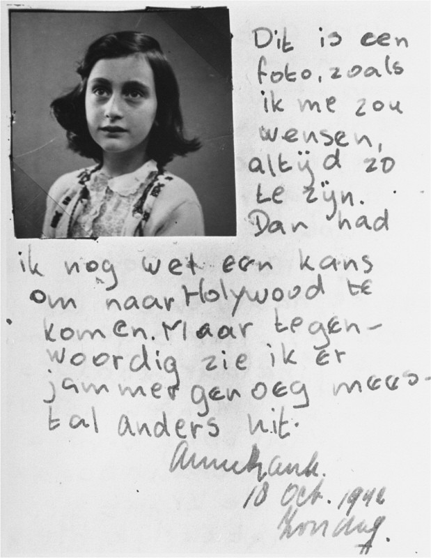 "<p>Excerpt from <a href=""/narrative/169/en"">Anne Frank's diary</a> for the date October 10, 1942: ""This is a photograph of me as I wish I looked all the time. Then I might still have a chance of getting to Hollywood. But now I am afraid I usually look quite different."" Amsterdam, the Netherlands.</p>"