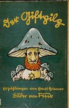 <p>Capa de um livro infantil alemão anti-semita, Der Giftpilz (O Cogumelo Venenoso), publicado na Alemanha pelo Der Stuermer-Verla</p>