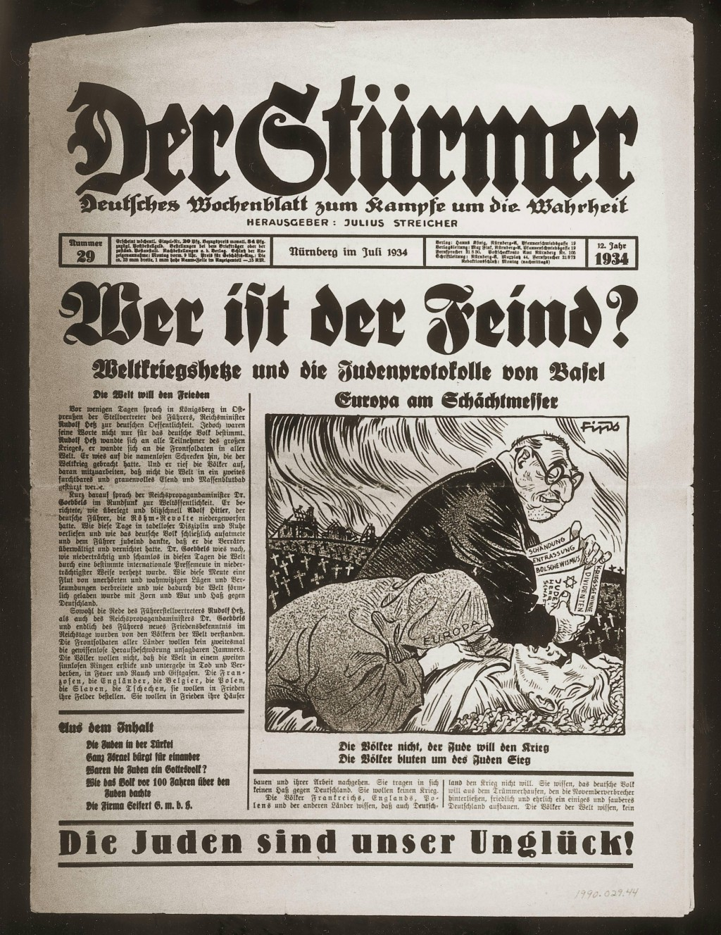 "<p>Nazi Germany's semi-official and fiercely antisemitic newspaper <em>Der Stuermer</em> warned of a Jewish program for world domination in this 1934 issue. The article, titled ""Who is the Enemy?"" blamed Jews for destroying social order and claimed that Jews wanted war, while the rest of the world wanted peace. Der Stuermer, July 1934.</p>"