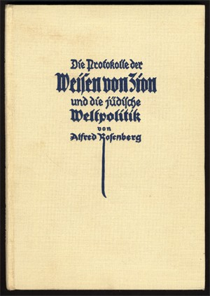 Alfred Rosenberg's 1923 commentary on the Protocols (this copy is the fourth edition) reinforced Nazi anti-Jewish ideology. [LCID: p0007]