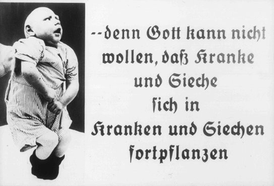 "<p>Photograph with the caption: ""...because God cannot want the sick and ailing to reproduce."" This image originates from a film, produced by the <a href=""/narrative/11806"">Reich Propaganda Ministry</a>, that aimed through propaganda to develop public sympathy for the Nazi <a href=""/narrative/4032"">Euthanasia Program</a>.</p>"