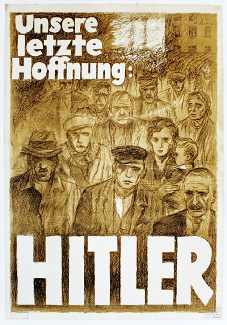 "Poster by Mjölnir [Hans Schweitzer], titled ""Our Last Hope—Hitler,"" 1932. [LCID: 99989]"