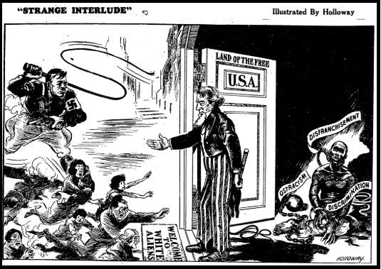 """<p>Cartoon depicting the United States' response to the <a href=""""/narrative/25566"""">refugee crisis</a> in Europe, as well as the racism and discrimination African Americans <a href=""""/narrative/55653"""">faced at home</a>. <em>The Pittsburgh Courier</em>, April 16, 1938. Page 10.</p> <p>Domestic concerns in the United States, including unemployment and national security, combined with prevalent antisemitism and racism, shaped America's immigration policies, responses to Nazism, and willingness to aid European Jews.</p>"""