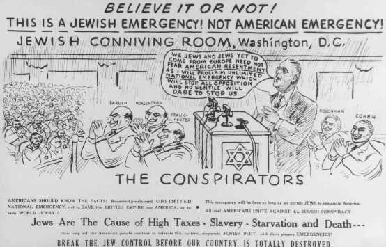 "<p>Antisemitic propaganda in the United States that presents <a href=""/narrative/10829"">President Franklin D. Roosevelt</a>'s declaration of a state of unlimited national emergency as the product of an international Jewish conspiracy to save world Jewry and to bring destruction upon America. United States, ca. 1938–41.</p>