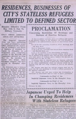 """<p>Proclamation issued on February 18, 1943, by the Imperial Japanese Army and Nazy authorities establishing, for reasons of """"military necessity,"""" a """"designated area"""" for """"stateless refugees"""" in the Hongkew area of the International Settlement. [From the USHMM special exhibition Flight and Rescue.]</p>"""