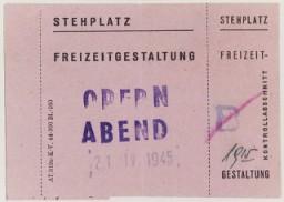 <p>تھیریسئن شٹٹ کی یہودی بستی میں 21 اپریل 1945 کو منعقد ہونے والے آپرا کے لئے اسٹینڈنگ روم کا ٹکٹ۔</p>