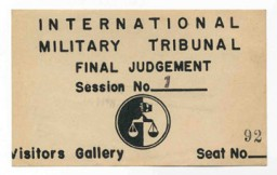 <p>Reproduction of entry pass to the International Military Tribunal visitors' gallery for the sentencing of the defendants. October 1946.</p>