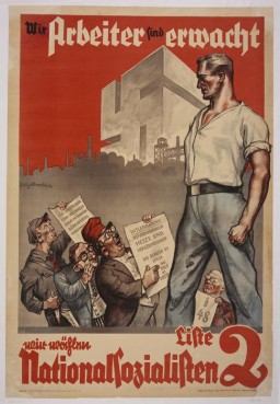 "<p>Election poster reading ""We workers have awakened: We're voting National Socialist List 2 ,"" 1932.</p>"