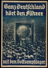 "<p>1936 poster: ""All of Germany Listens to the Führer with the People's Radio."" The poster depicts a crowd surrounding a radio. The radio looms large, symbolizing the mass appeal and broad audience for Nazi broadcasts. Bundesarchiv Koblenz (Plak003-022-025)</p>"