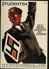 "<p>Poster: ""Students/Be the Führer's propagandists."" With militant appeals to nationalism, freedom, and self-sacrifice, the Nazi Party successfully recruited students disenchanted with German democracy and their current student organizations.</p>"