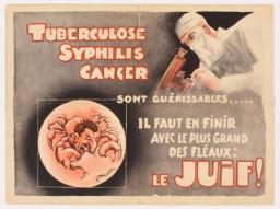 """<p dir=""""rtl"""">آگهی تبلیغاتی یهودستیزانه، یهودیان را با بیماریها مقایسه میکند. در متن نوشته شده «سرطان، سفلیس و سل قابل معالجهاند...لازم است که بزرگترین نفرین را از میان برداریم: یهود!</p>"""