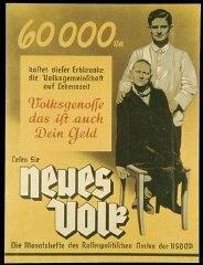 "<p>Poster promoting the Nazi monthly publication <em>Neues Volk</em>. Jews were not the only group excluded from the vision of the ""national community."" The Nazi regime also singled out people with intellectual and physical disabilities. In this poster, the caption reads: ""This hereditarily ill person will cost our national community 60,000 Reichmarks over the course of his lifetime. Citizen, this is your money."" This publication, put out by the Nazi Party's Race Office, emphasized the burden placed on society by those deemed unfit.</p>"